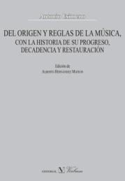 Antonio Eximeno, Del origen y reglas de la música, ed. de A. Hernández Mateo, Madrid, Verbum, 2017.