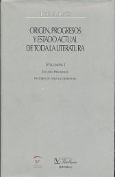 J. Andrés, Origen, progresos y estado actual de toda la literatura, coord. por P. Aullón de Haro (ed. moderna).